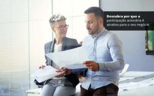 Descubra Por Que A Participacao Acionaria E Atrativa Para O Seu Negocio Post 1 - Compliance Contábil
