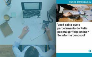Você Sabia Que O Parcelamento Do Refis Poderá Ser Feito Online - Compliance Contábil