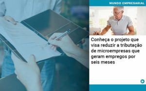 Conheca O Projeto Que Visa Reduzir A Tributacao De Microempresas Que Geram Empregos Por Seis Meses - Compliance Contábil