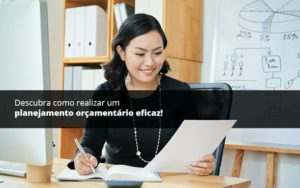 Descubra Como Realizar Um Planejamento Orcamentario Eficaz Psot 1 - Compliance Contábil