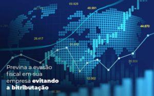 Previna A Evasao Fiscal Em Sua Empresa Evitando A Bitributacao Post 1 - Compliance Contábil
