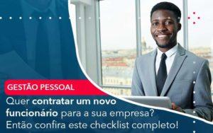 Quer Contratar Um Novo Funcionario Para A Sua Empresa Entao Confira Este Checklist Completo - Compliance Contábil