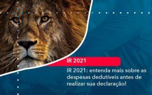Ir 2021 Entenda Mais Sobre As Despesas Dedutiveis Antes De Realizar Sua Declaracao 1 - Compliance Contábil