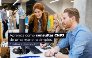 Aprenda Como Consultar Cnpj De Uma Maneira Simples Post - Compliance Contábil