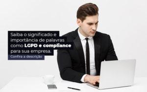 Saiba O Significado E Importancia De Palavras Como Lgpd E Compliance Para Sua Empresa Post 1 - Compliance Contábil